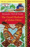 Good Husband of Zebra Drive - Alexander McCall Smith