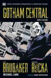 Gotham Central 2: Šašci a blázni - Ed Brubaker,  Lark Michael, ...