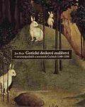 Gotické deskové malířství v severozápadních a severních Čechách 1340-1550 - Jan Royt