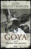 Goya aneb Strastná cesta poznání - Lion Feuchtwanger