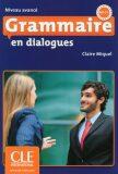 Grammaire en dialogues: Avancé B2/C1 Livre + CD audio - Claire Miquel