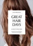 Great Hair Days: & How to Have Them - Sali Hughes,  Luke Hersheson, ...