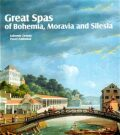 Great Spas of Bohemia, Moravia and Silesia - Pavel Zatloukal, ...