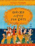 Grécke mýty pre deti - Grzegorz Kasdepke