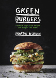 Green Burgers: Creative vegetarian recipes for burgers and sides - Nordin