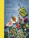Green Kitchen at Home : Quick and Healthy Food for Every Day - David Frenkiel, Luise Vindahl