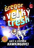 Gregor a veľký tresk - Lucy a Stephen Hawkingovi