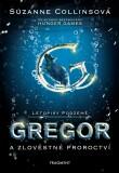 Gregor a zlověstné proroctví - Suzanne Collinsová