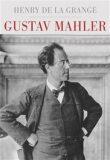 Gustav Mahler - Henry-Louis  de La Grange