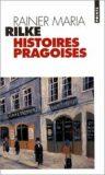 Histoires pragoises - Rainer Maria Rilke