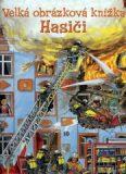 Hasiči - Velká obrázková knížka - Koniasch Latin Press