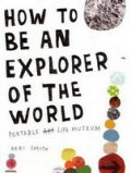 How to Be an Explorer of World - Keri Smithová