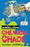 Horrible Science: Chemical Chaos - Nick Arnold