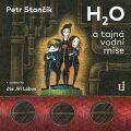 H2O a tajná vodní mise - Petr Stančík