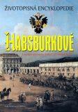 Habsburkové - Životopisná encyklopedie - Brigitte Hamannová