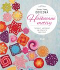 Háčkované motivy - Techniky háčkování, 10 projektů, 110 vzorů - Jaroslava Dovcová