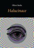 Halucinace - Oliver Sacks
