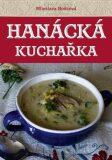 Hanácká kuchařka - Miloslava Hošková, ...