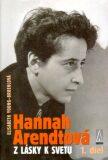 Hannah Arendtová - Elisabeth Young-Bruehlová