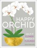 Happy Orchid: Help it Flower, Watch it Flourish - Rittershausen