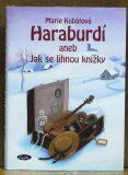 Haraburdí aneb Jak se líhnou knížky - Marie Kubátová