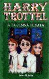 Harry Trottel a ta jemná tenata - Peter M. Jolin