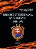 Hasičské vyznamenania na Slovensku 1922 - 1951 - Jaroslav Kozák, ...