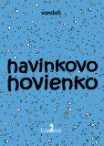 Havinkovo hovienko - Vandali