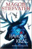 Havraní kráľ - Maggie Stiefvaterová
