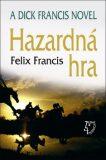 Hazardná hra - Felix Francis