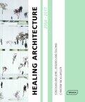 Healing Architecture 2004-2017: Forschung und Lehre - Research and Teaching - Nickl-Weller