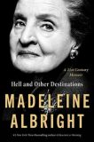Hell and Other Destinations : A 21st-Century Memoir - Madeleine Albrightová