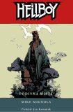 Hellboy 6 - Podivná místa - Mike Mignola