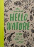 Hello Nature: Draw Colour, Make and Grow - Chakrabarti Nina