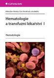 Hematologie a transfuzní lékařství I - Miroslav Penka,  kolektiv a, ...