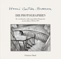 Henri Cartier-Bresson: Die Photographien - Cartier-Bresson