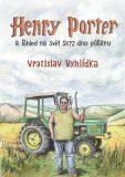 Henry Porter a Pohled na svět skrz dno půllitru - Vratislav Vyhlídka