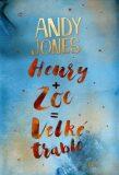 Henry + Zoe = Velké trable - Andy Jones
