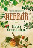 Herbář aneb příroda ve vaší kuchyni - Jaroslava Bednářová