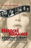 Herecké romance - Důvěrná setkání s českými herci a jejich láskami - 3. vydání - Blanka Kovaříková