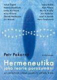 Hermeneutika jako teorie porozumění - Petr Pokorný