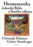 Hermeneutika židovské Bible a Starého zákona - Gunter Stemberger, ...