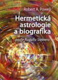 Hermetická astrologie a biografika - Robert A. Powell