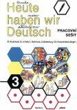 Heute haben wir Deutsch 3 - Pracovní sešit - kolektiv autorů
