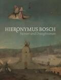 Hieronymus Bosch, Painter and Draughtsman (Catalogue Raisonne) - Ron Spronk,  Matthijs Ilsink, ...
