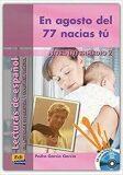Historias para leer Intermedio - En agosto del 77 nacías tú - Libro + CD - Pedro García García
