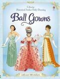 Historical Sticker Dolly Dressing Ball Gowns - Rosie Hore