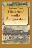 Historické toulky Šumperskem III - Drahomír Polách
