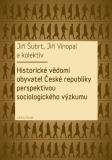 Historické vědomí obyvatel České republiky perspektivou sociologického výzkumu - Jiří Šubrt, Jiří Vinopal