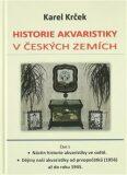 Historie akvaristiky v českých zemích – část 1. - Krček Karel